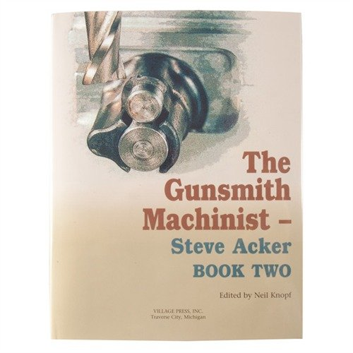 The Gunsmith Machinist-Volume II